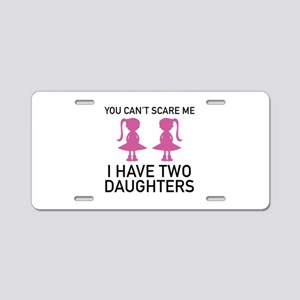 I Have Two Daughters Aluminum License Plate