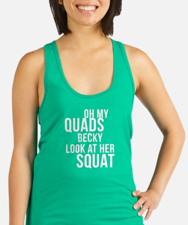 Oh My Quads Becky Look At Her Racerback Tank Top