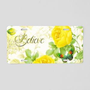 Believe - yellow roses Aluminum License Plate