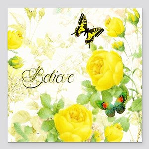 """Believe - yellow roses Square Car Magnet 3"""" x 3"""""""