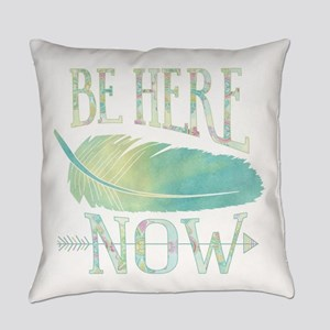 Be Here Now Everyday Pillow