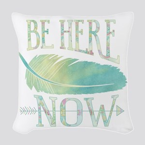 Be Here Now Woven Throw Pillow