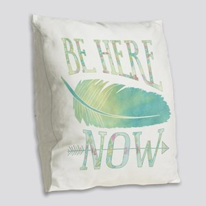 Be Here Now Burlap Throw Pillow