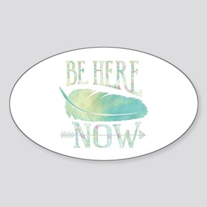 Be Here Now Sticker