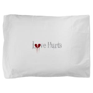 2-love hurts Pillow Sham