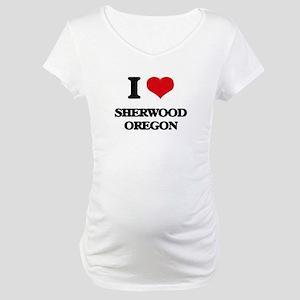 I love Sherwood Oregon Maternity T-Shirt