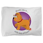 love_mutts Pillow Sham