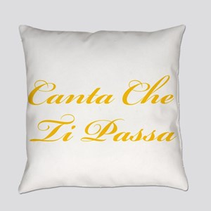 Canta che ti passa Everyday Pillow