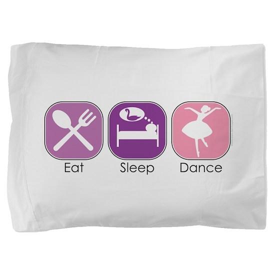 Eat Sleep Dance Pillow Sham