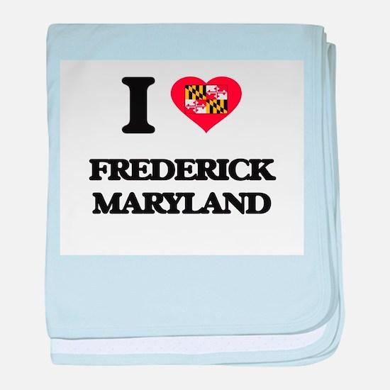 I love Frederick Maryland baby blanket