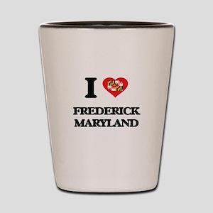 I love Frederick Maryland Shot Glass