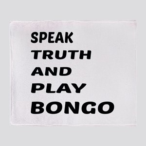 Speak Truth And Play Bongo Throw Blanket