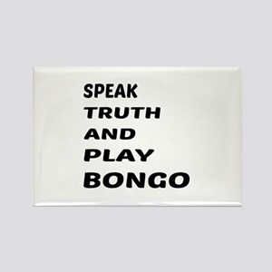 Speak Truth And Play Bongo Rectangle Magnet