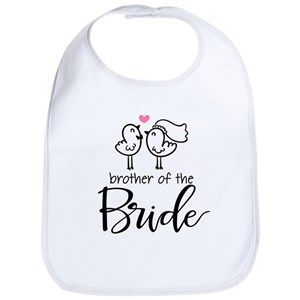 66dc1d80e86 Brother Of The Bride Baby Bibs - CafePress