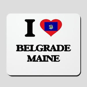 I love Belgrade Maine Mousepad