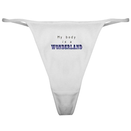 My Body is a Wonderland Classic Thong