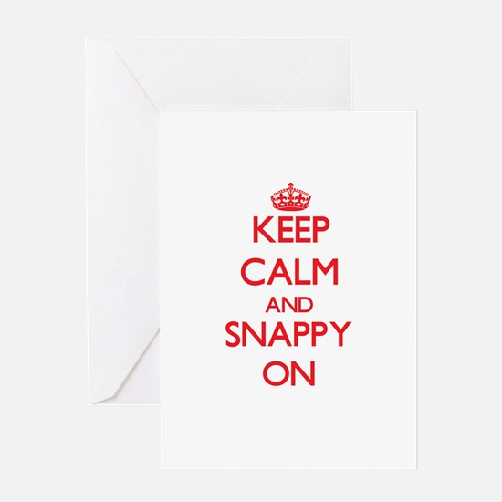 Keep Calm and Snappy ON Greeting Cards