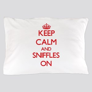 Keep Calm and Sniffles ON Pillow Case