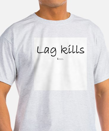 Lag Kills -  T-Shirt