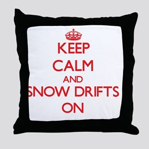 Keep Calm and Snow Drifts ON Throw Pillow