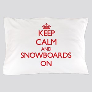 Keep Calm and Snowboards ON Pillow Case