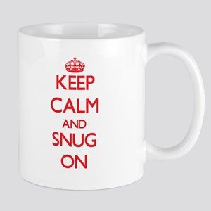 Keep Calm and Snug ON Mugs