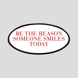 Be the reason someone smiles today-Bau red 500 Pat