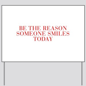 Be the reason someone smiles today-Bau red 500 Yar