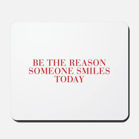 Be the reason someone smiles today-Bau red 500 Mou
