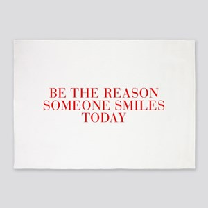 Be the reason someone smiles today-Bau red 500 5'x