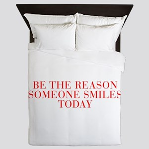 Be the reason someone smiles today-Bau red 500 Que