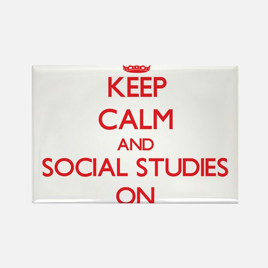 Keep Calm and Social Studies ON Magnets