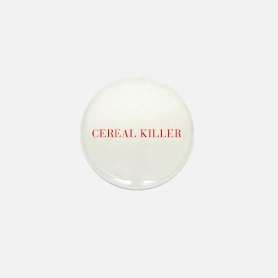 Cereal Killer-Bau red 500 Mini Button