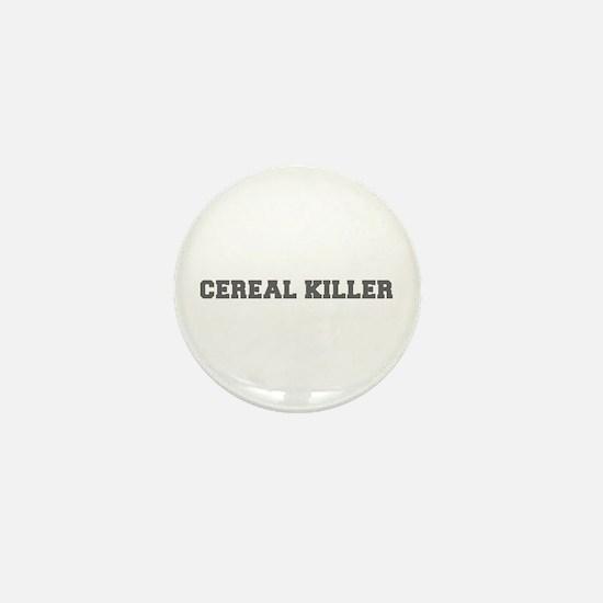 Cereal Killer-Fre gray 600 Mini Button