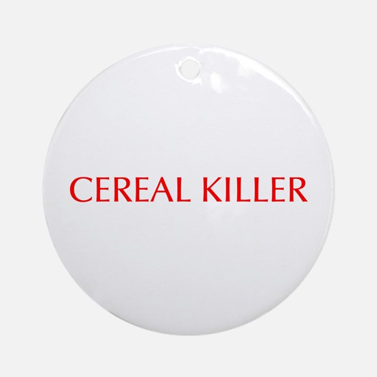 Cereal Killer-Opt red 550 Ornament (Round)