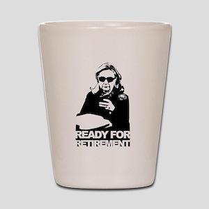 Clinton: Ready for Retirement Shot Glass