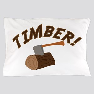 Timber! Pillow Case