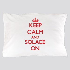 Keep Calm and Solace ON Pillow Case
