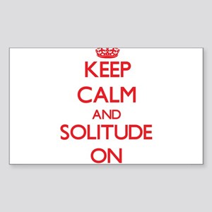 Keep Calm and Solitude ON Sticker