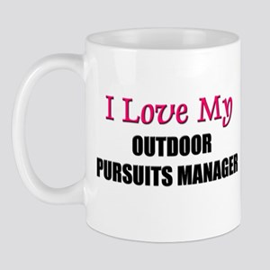 I Love My OUTDOOR PURSUITS MANAGER Mug