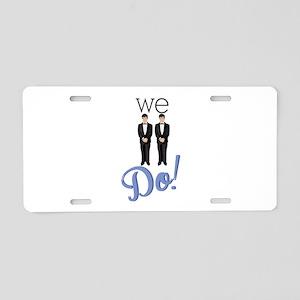 We Do! Aluminum License Plate