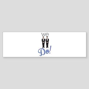 We Do! Bumper Sticker