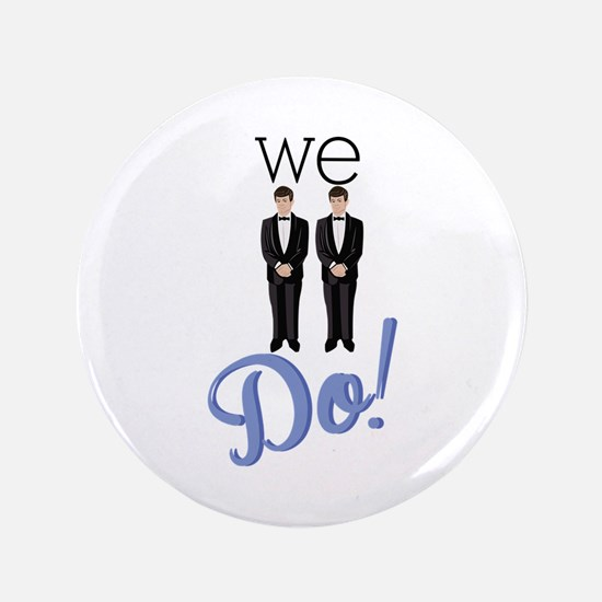 "We Do! 3.5"" Button (100 pack)"