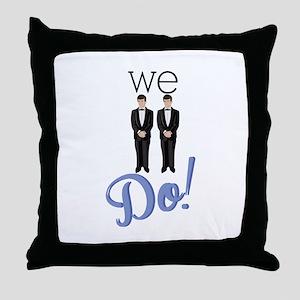 We Do! Throw Pillow