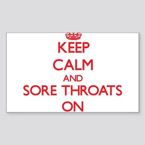 Keep Calm and Sore Throats ON Sticker