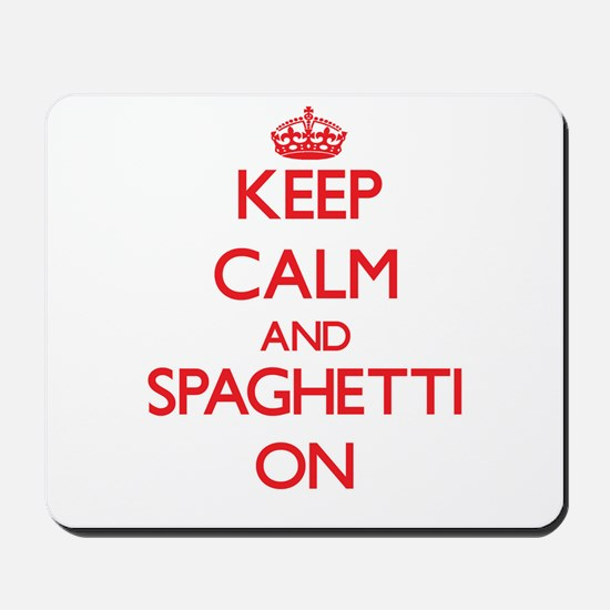 Keep Calm and Spaghetti ON Mousepad