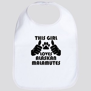 This Girl Loves Alaskan Malamutes Bib
