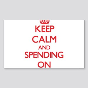 Keep Calm and Spending ON Sticker