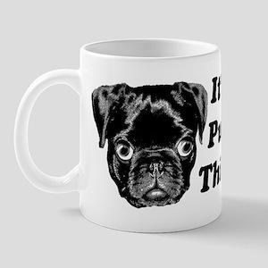 It's a Pug Thing! Mug