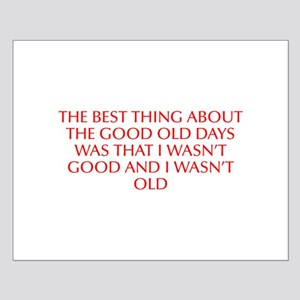The best thing about the good old days was that I